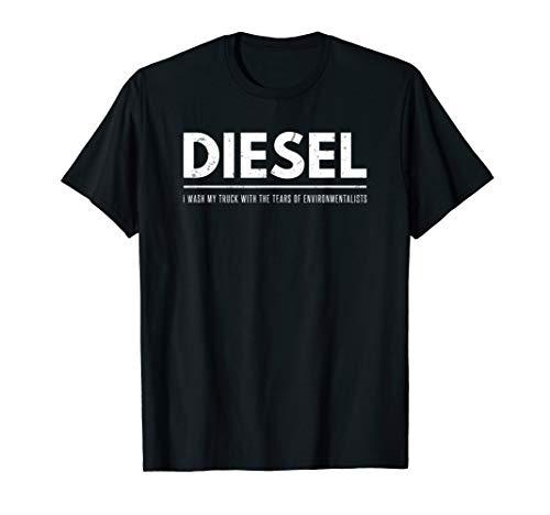 Diesel Wash Truck Tears Environmentalists T-Shirt Power Tee