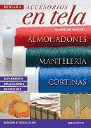 Accesorios en tela/ Fabric Accessories: Cortinas, Manteles, Almohadones (Hogar) (