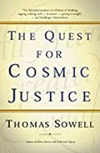 Quest for Cosmic Justice (99) by Sowell, Thomas [Paperback (2002)]