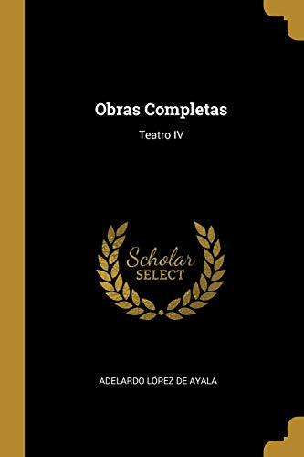 OBRAS COMPLETAS: Teatro IV