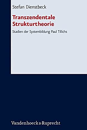 Transzendentale Strukturtheorie: Stadien Der Systembildung Paul Tillichs