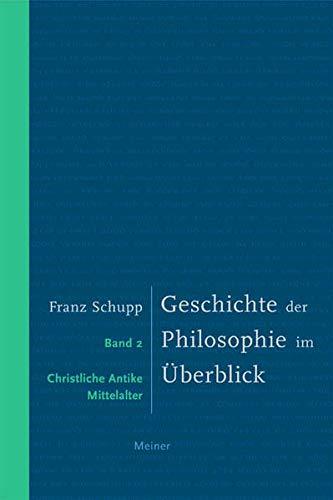 Geschichte der Philosophie im Überblick / Geschichte der Philosophie im Überblick. Band 2: Christliche Antike und Mittelalter