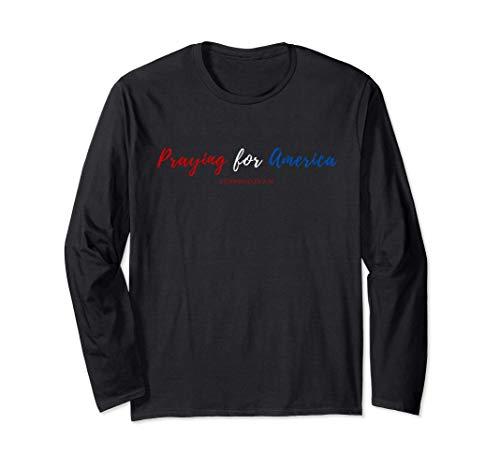 Praying for America 2 Chronicles 7 16 Election Prayer USA Long Sleeve T-Shirt