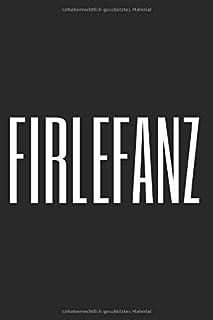 Firlefanz: Notizbuch Mit Firlefanz Wort Für Unsinn Quatsch Überflüssig Kokolores Notizen Planer Tagebuch (Liniert, 15 x 23 cm, 120 Linierte Seiten, 6