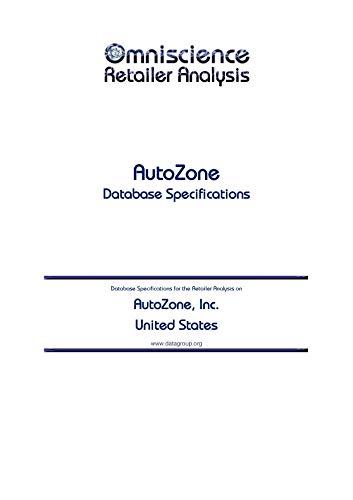 AutoZone, Inc. - United States: Retailer Analysis Database Specifications (Omniscience Retailer Analysis - United States Book 8509)