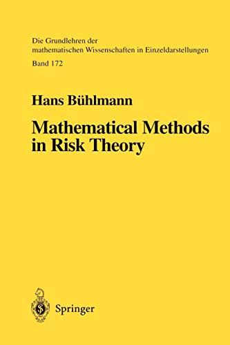 Mathematical Methods in Risk Theory (Grundlehren der mathematischen Wissenschaften, 172, Band 172)