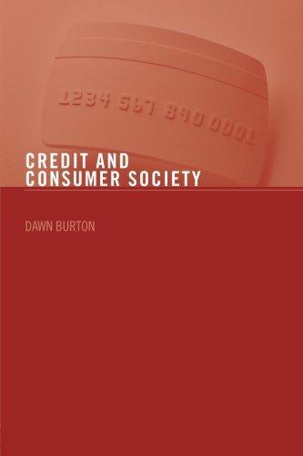 Credit and Consumer Society by Dawn Burton (2007-12-22)