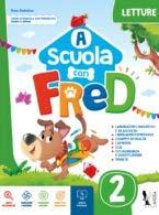 A scuola con Fred. Per la Scuola elementare. Ediz. per la scuola. Con e-book. Con espansione online (Vol. 2)