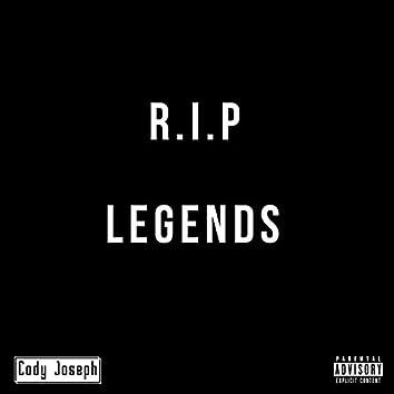 Legends (R.I.P)