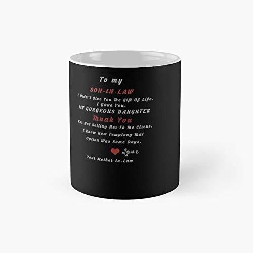 Tazza da caffè con scritta 'Son in Law to My Dear I Didnt Give You The of Life Gave You My Gorgeous Daughter – Idea regalo per Son-in-Law Lui Uomini di Mot Best Gift - Tazza divertente da 325 ml