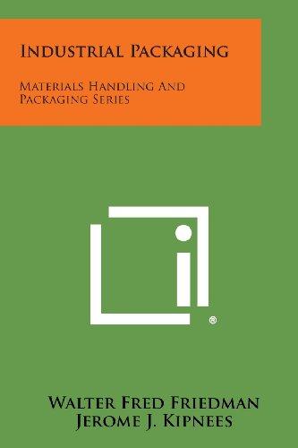 Industrial Packaging: Materials Handling and Packaging Seriesの詳細を見る