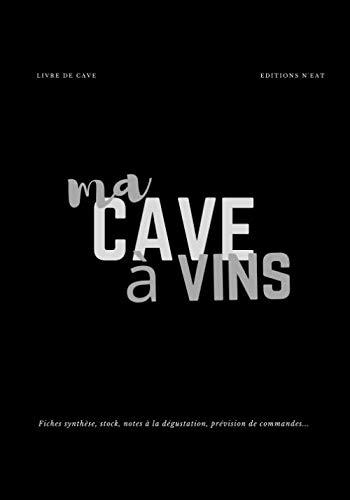 Livre de cave   Ma cave à vins: Carnet à remplir   120 fiches descriptives