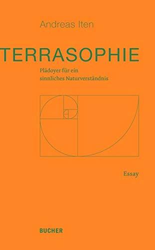 Terrasophie: Plädoyer für ein sinnliches Naturverständnis