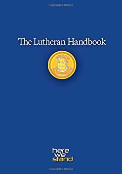 The Lutheran Handbook  A Field Guide to Church Stuff Everyday Stuff and the Bible