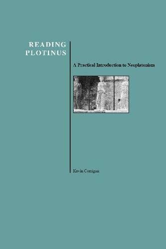 Reading Plotinus: A Practical Introduction to Neoplatonism (History of Philosophy) (Purdue University Press Series in the History of Philosophy)