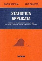 Statistica applicata Trattamento statistico dei dati per studenti universitari ricercatori e tecnici