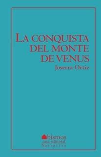 La conquista del monte de Venus (Spanish Edition)