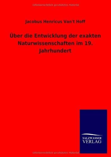 Über die Entwicklung der exakten Naturwissenschaften im 19. Jahrhundert