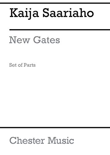 Kaija Saariaho: New Gates (Parts)