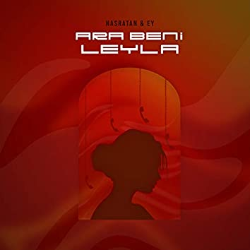 Ara Beni Leyla (feat. Ey)