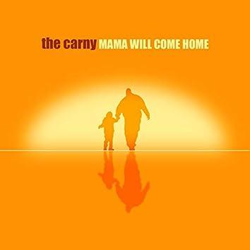 Mama Will Come Home (Single)
