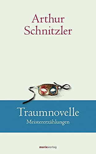 Traumnovelle: Meistererzählungen (Klassiker der Weltliteratur)