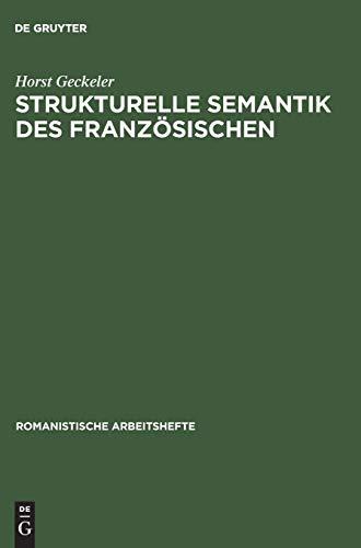 Strukturelle Semantik des Französischen (Romanistische Arbeitshefte, 6, Band 6)