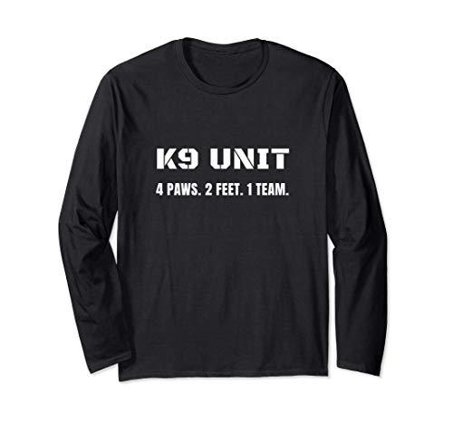 K9 Unit 4 Paws 2 Feet 1 Team K-9 Officer Police Dog Handler Langarmshirt