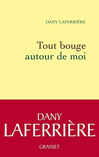 Tout bouge autour de moi (Littérature Française) (French Edition)