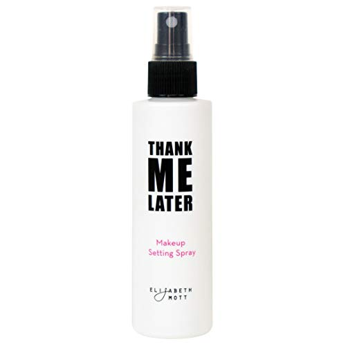Thank Me Later Makeup Setting Spray: Long Lasting, Facial Mist Setting Spray with Matte Finish and Oil Control for Face and Skin Care. Weightless Make Up Sealer Spray by Elizabeth Mott (3.21 oz)