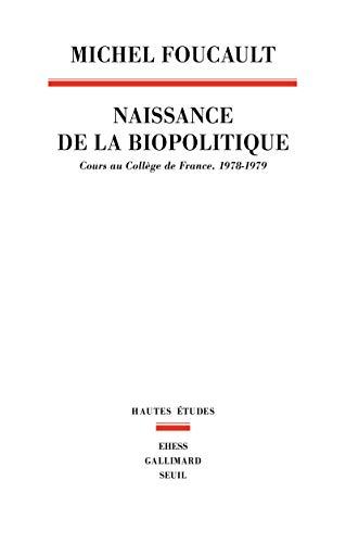La Naissance de la biopolitique. Cours au Collège de France (1978-1979)