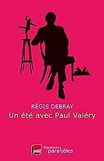 Un été avec Paul Valéry de Régis Debray