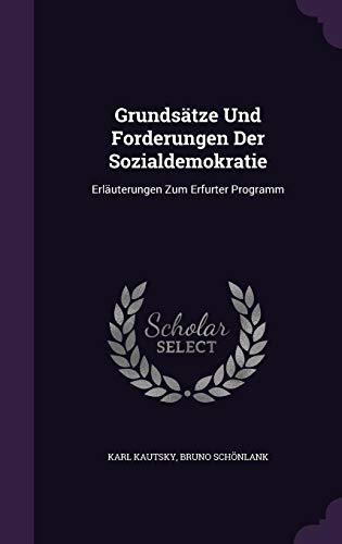 Grundsatze Und Forderungen Der Sozialdemokratie: Erlauterungen Zum Erfurter Programm