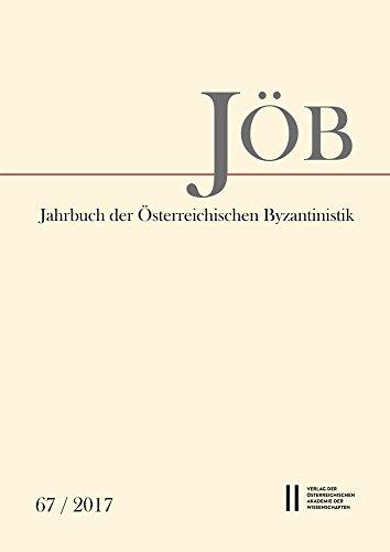Jahrbuch der österreichischen Byzantinistik / Jahrbuch der Österreichischen Byzantinistik Band 67/2017 (Jahrbuch Der Osterreichischen Byzantinistik, Band 67)