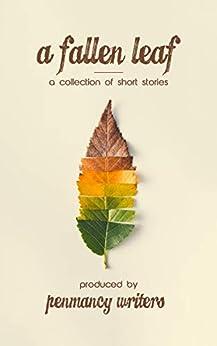 A Fallen Leaf by [Penmancy Writers]