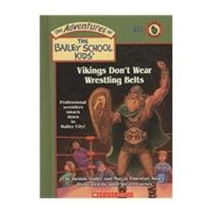 Vikings Don't Wear Wrestling Belts (Adventures of the Bailey School Kids, Band 43)