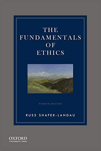 Compare Textbook Prices for The Fundamentals of Ethics 4 Edition ISBN 0781349330088 by Shafer-Landau, Russ