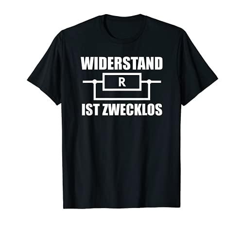 Widerstand Ist Zwecklos Elektrotechnik Elektroniker Geschenk T-Shirt