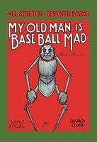 My Old Man is Baseball Mad Fine アートキャンバスプリント 20インチ x 30インチ