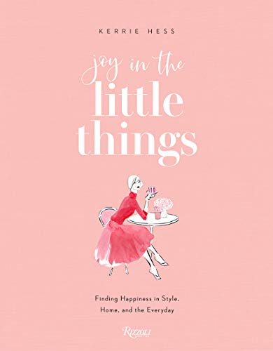 Joy in the Little Things: Finding Happiness in Style, Home, and the Everyday