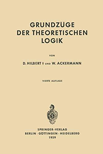 Grundzüge der Theoretischen Logik (Grundlehren der mathematischen Wissenschaften (27), Band 27)