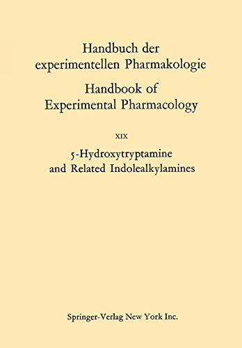 5-Hydroxytryptamine and Related Indolealkylamines (Handbook of Experimental Pharmacology (19), Band 19)