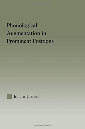 Phonological Augmentation in Prominent Positions