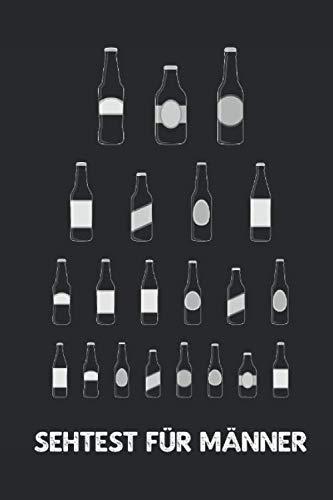 Sehtest für Männer: Männer-Sehtest Sehtest für Männer mit Bier Bierflaschen Biersorten Notizbuch mit lustigem Biere-Cover - Buch für Notizen blanko ... Witz Geschenk-Idee für Frauen Männer Optiker