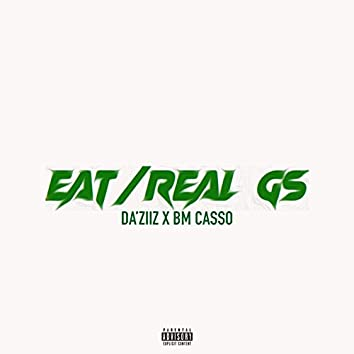 Eat / Real Gs