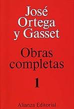 Tomo I:  Artículos (1902-1913). Vieja y nueva política. Meditaciones del Quijote. Artículos (1915). Personas, obras, cosas (1916) (Obras Completas De José Ortega Y Gasset)