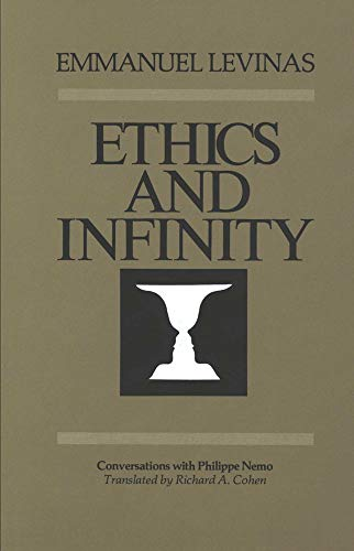 Ethics and Infinity: Conversations with Philippe Nemo