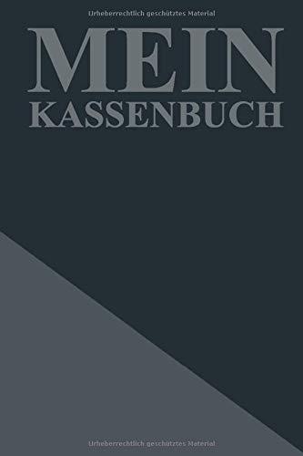 Mein Kassenbuch: Simples Kassenbuch zum Erfassen der Einnahmen und Ausgaben, Bareinzahlungen und Barauszahlungen - Einfache Buchführung für ... - Ideales Geschenk zur Finanzplanung