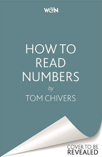 How to Read Numbers: A Guide to Statistics in the News (and Knowing When to Trust Them) (English Edition)