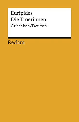 Die Troerinnen: Griech. /Dt. (Reclams Universal-Bibliothek)